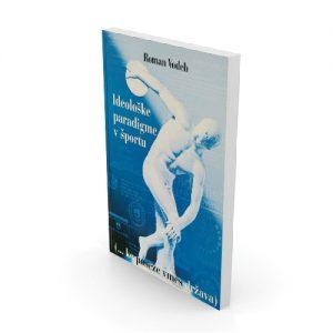 Roman Vodeb Knjiga: Ideološke paradigme v športu